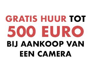 500 euro gratis huur bij aankoop camera